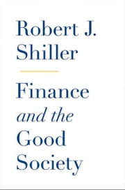 Finance and the Good Society ebook by Robert J. Shiller