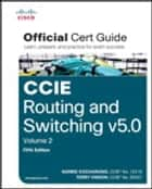 CCIE Routing and Switching v5.0 Official Cert Guide, Volume 2 ebook by Narbik Kocharians, Terry Vinson