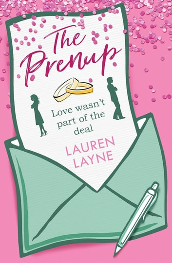 The Prenup - The hit rom-com, guaranteed to make you smile! ebook by Lauren Layne