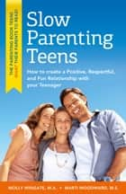 Slow Parenting Teens ebook by Molly Wingate