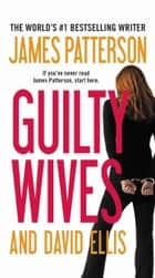 Guilty Wives ebook by James Patterson,David Ellis