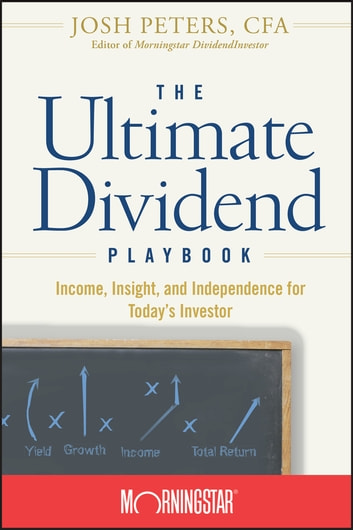 The Ultimate Dividend Playbook: Income, Insight and Independence for Todays Investor