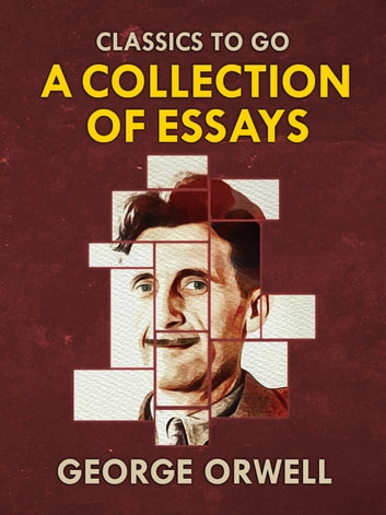 High School Essay Help Collections Of George Orwell Essays Ebook By George Orwell Universal Health Care Essay also Science In Daily Life Essay Collections Of George Orwell Essays Ebook By George Orwell  Example Of A Thesis Essay