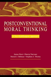 Postconventional Moral Thinking: A Neo-Kohlbergian Approach ebook by Rest, James R.