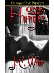 One with the Hunger (Shadow Dwellers, Book One) ebook by J.C. Wilder
