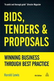 Bids, Tenders and Proposals - Winning Business Through Best Practice ebook by Harold Lewis
