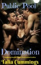Public Pool Domination ebook by Talia Cummings