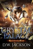 Crystal Palace - Reawakening Saga ebook by D.W. Jackson