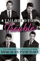 Tailored for Trouble - A Romantic Comedy ebook by