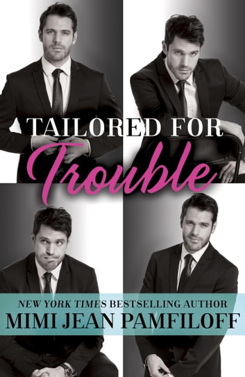 Tailored for Trouble - A Romantic Comedy eBook by Mimi Jean Pamfiloff
