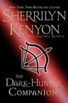 The Dark-Hunter Companion ebook by Sherrilyn Kenyon, Alethea Kontis