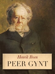Peer Gynt - (original dansk/norsk utgave; original Danish/Norwegian edition) ebook by Henrik Ibsen