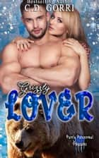 Grizzly Lover - Purely Paranormal Pleasures ebook by C.D. Gorri