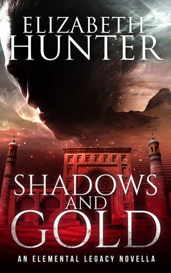 Shadows and Gold: An Elemental Legacy Novella ebook by Elizabeth Hunter