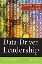 Data-Driven Leadership ebook by Amanda Datnow, Vicki Park