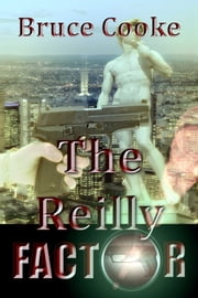 The Reilly Factor ebook by Bruce Cooke