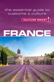 France - Culture Smart! - The Essential Guide to Customs & Culture ebook by Barry Tomalin