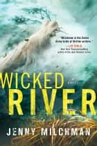 Wicked River - A Novel ebook by Jenny Milchman