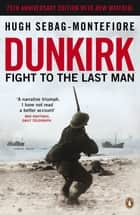 Dunkirk ebook by Hugh Sebag-Montefiore