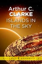 Islands in the Sky eBook by Sir Arthur C. Clarke