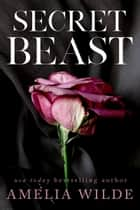 Secret Beast ebook by Amelia Wilde