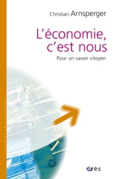 L'economie, c'est nous ebook by Christian ARNSPERGER