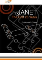 Janet: The First 25 years ebook by Christopher S Cooper