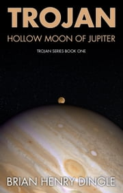 Trojan: Hollow Moon of Jupiter ebook by Brian Henry Dingle