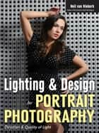 Lighting & Design for Portrait Photography ebook by Neil van Niekerk