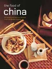 Food of China ebook by Kenneth Law, Lee Cheng Meng, Luca Invernizzi Tettoni