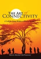 The Art of Connectivity ebook by Melvin Markell McPhearson
