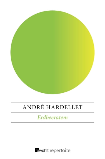 Erdbeeratem ebook by André Hardellet