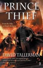 Prince Thief ebook by David Tallerman