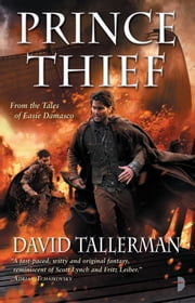 Prince Thief - From the Tales of Easie Damasco ebook by David Tallerman