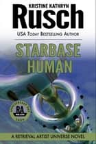 Starbase Human: A Retrieval Artist Universe Novel - Book Seven of the Anniversary Day Saga ebook by