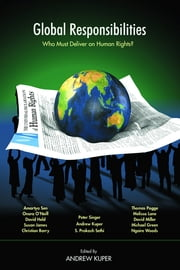 Global Responsibilities - Who Must Deliver on Human Rights? ebook by Andrew Kuper