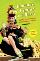 Bananas, Beaches and Bases ebook by Cynthia Enloe
