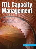ITIL Capacity Management ebook by Larry Klosterboer