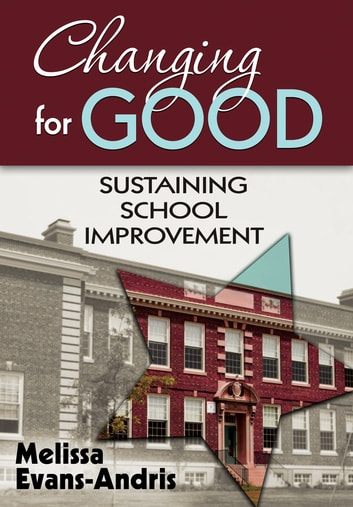 Changing for Good - Sustaining School Improvement ebook by