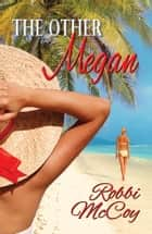 The Other Megan ebook by Robbi McCoy