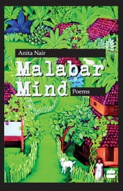 Malabar Mind-Poems ebook by Anita Nair