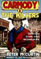 Carmody 2: The Killers ebook by Peter McCurtin