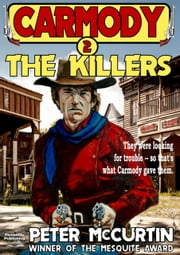 The Killers (A Carmody Western Book 2) ebook by Peter McCurtin