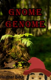 Gnome Genome - The Horror Diaries, #6 ebook by Heather Beck
