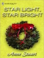 Star Light, Star Bright (Mills & Boon Silhouette) ebook by Anne Stuart