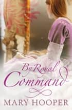 By Royal Command ebook by Mary Hooper