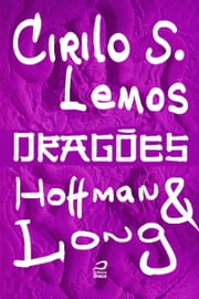 Dragões - Hoffman & Long ebook by Cirilo S. Lemos