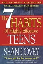 The 7 Habits Of Highly Effective Teenagers 電子書籍 by Sean Covey