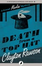 Death from a Top Hat ebook by Clayton Rawson
