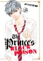 The Prince's Black Poison - Volume 2 ebook by Jun Yuzuki